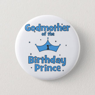 Godmother of the 1st Birthday Prince 2 Inch Round Button