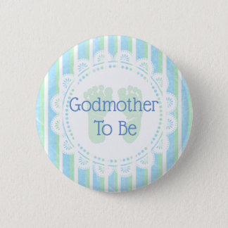 Godmother to be Blue Green Baby Shower button