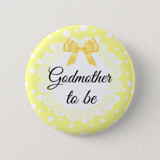 Godmother To Be Yellow Polka Dot Shower Button