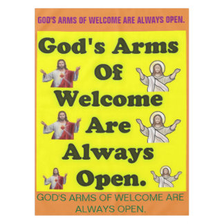 God's Arms Of Welcome Are Always Open. Tablecloth