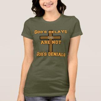 God's delays are not God's denials T-Shirt
