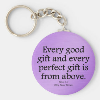 God's gifts are good and perfect James 1:17 Keychain