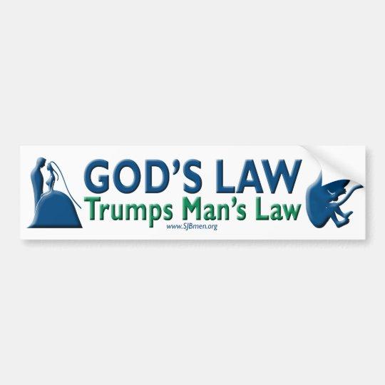 God's Law Trumps Man's Law Bumper Sticker