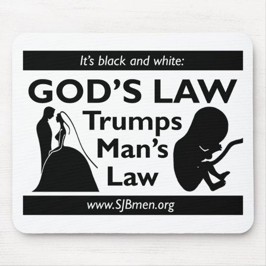 God's Law Trumps Man's Law Mouse Pad