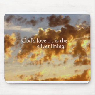 God's Love.....Is the Silver Lining. Mouse Pad
