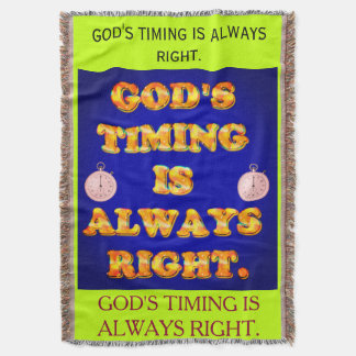 God's Timing Is Always Right. Throw Blanket