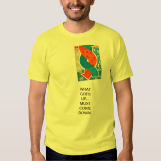 Goes Up T Shirt