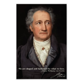 Goethe 'We are shaped and fashioned...' Quote Poster