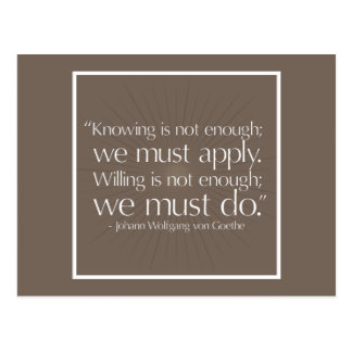 Goethe 'We must apply... We must do.' Quote Postcard