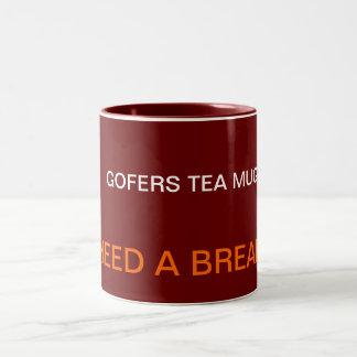 """Gofers""""I Need a Break"""">Humorous Tea Mugs"""