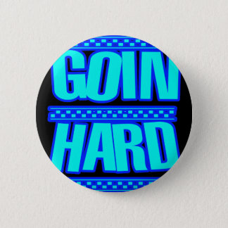GOIN HARD jERK jERKIN Jerks dance Hyphy 2 Inch Round Button