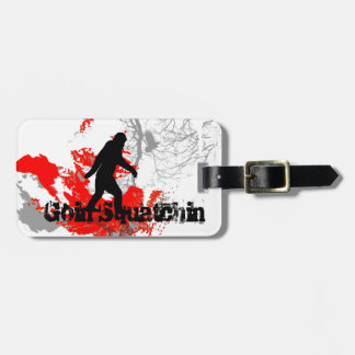 Goin squatchin luggage tag