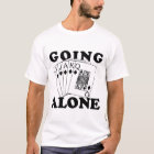 Going Alone T-Shirt