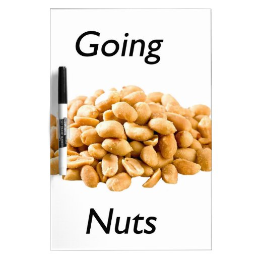 Going nuts dry erase whiteboards