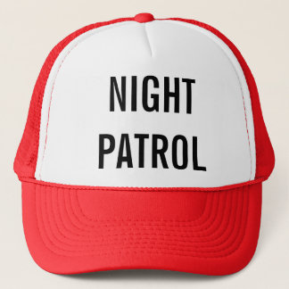 Going on Night Patrol Trucker Hat