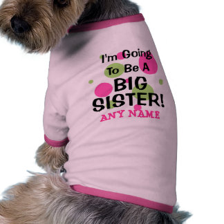 Going To Be A BIG SISTER Pet Shirt