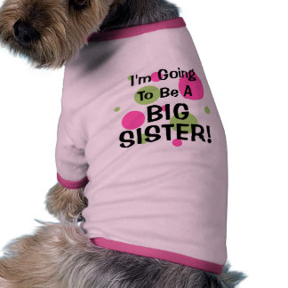 Going To Be A BIG SISTER Dog T Shirt