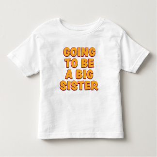 Going to be a big sister toddler t-shirt