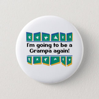 Going to be a Grampa Again! 2 Inch Round Button