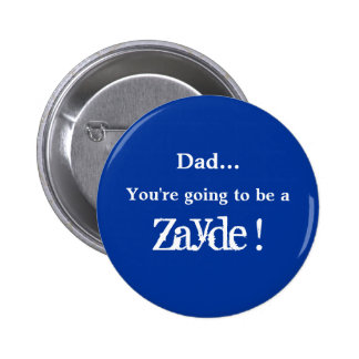 Going to be a Zayde ! 2 Inch Round Button