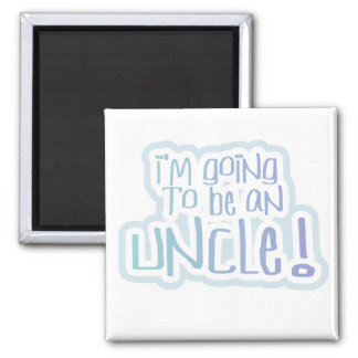 Going to be an Uncle Tshirts and Gifts Magnet