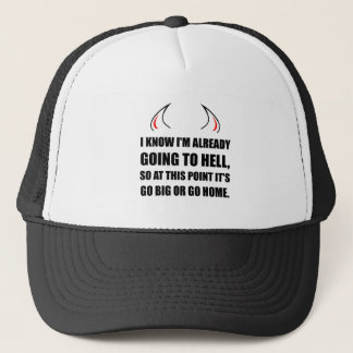 Going To Hell Go Big Trucker Hat