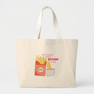 Going To Ketchup Large Tote Bag