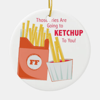 Going To Ketchup Round Ceramic Ornament