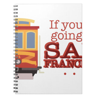 Going To San Francisco Spiral Notebook