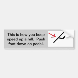 Going up a Hill Bumper Sticker