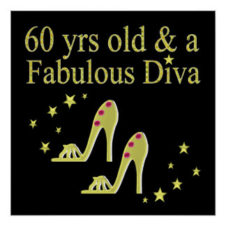 GOLD 60 YRS OLD AND A FABULOUS DIVA POSTER