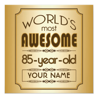 "Gold 85th Birthday Celebration World Best Fabulous 5.25"" Square Invitation Card"