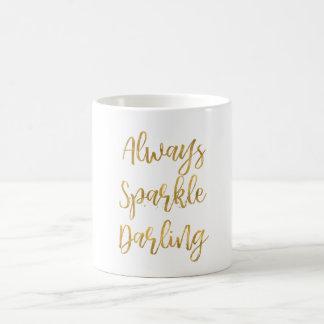 Gold Always Sparkle Darling Coffee Mug