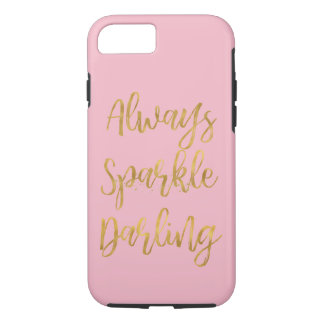 Gold Always Sparkle Darling iPhone 8/7 Case