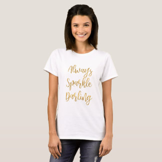 Gold Always Sparkle Darling T-Shirt