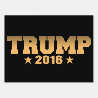 Gold and Black Trump 2016 Sign