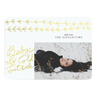 "Gold Baby Its Cold Outside Script Leaves Photo 5"" X 7"" Invitation Card"