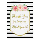 Gold Black Stripe Pink Floral Thank You Bridesmaid Card