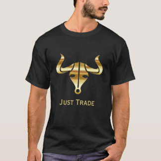 Gold Bull Just Trade T-Shirt