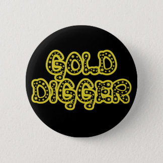Gold Digger 2 Inch Round Button