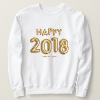 Gold Foil Balloons Happy 2018 Personalized Sweatshirt