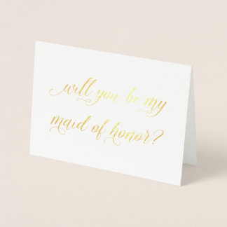 Gold Foil Card | will you be my maid of honor