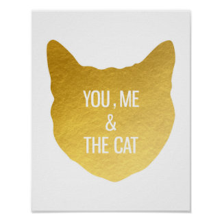 Gold foil Cat You me and the Cat cat lover gift Poster