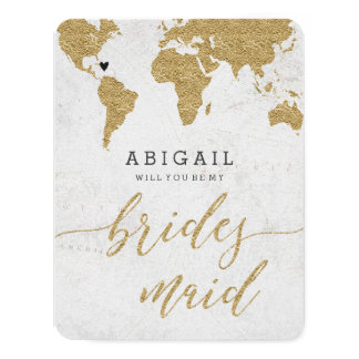 Gold Foil World Map Will You Be Bridesmaid Card