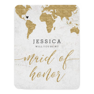 Gold Foil World Map Will You Be My Maid of Honor Card