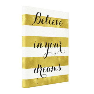 Gold Glam White Stripes Believe in your Dreams Canvas Print