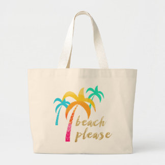 """gold glitter """"beach please"""" with colorful palms large tote bag"""
