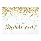 Gold Glitter Confetti Will you be my Bridesmaid Card