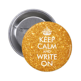 Gold Glitter Keep Calm and Write On 2 Inch Round Button