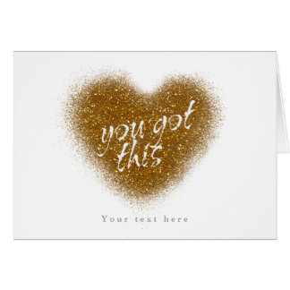 Gold Glitter YOU GOT THIS Glamour Heart Card